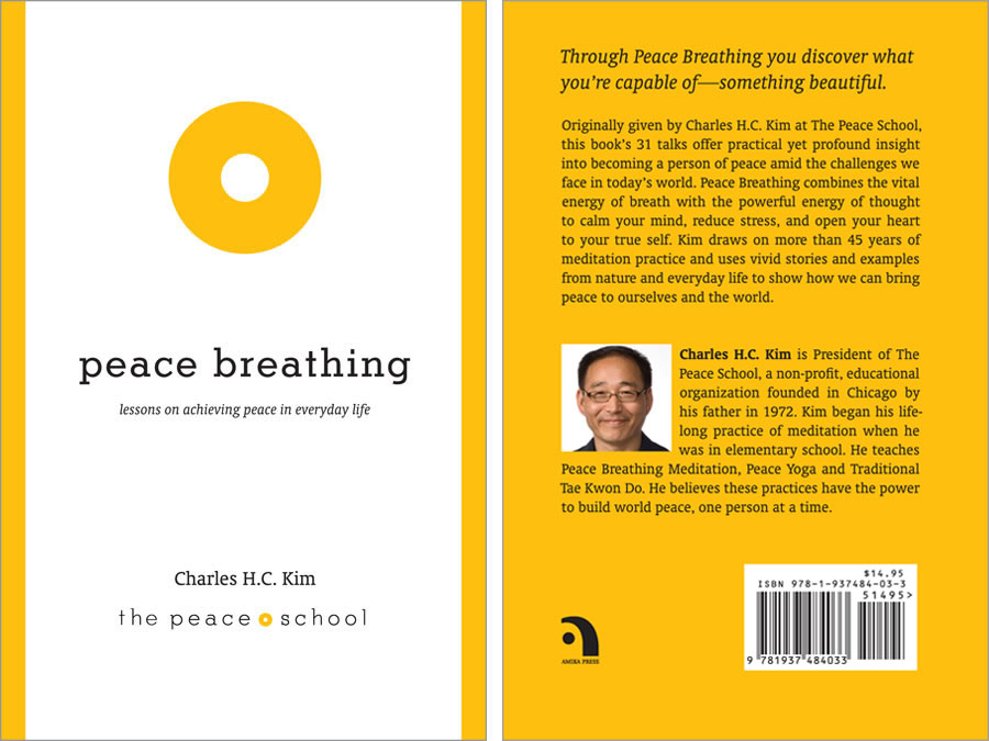 Peace Breathing: Lessons on Achieving Peace in Everyday Life by Charles H.C. Kim